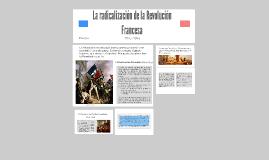 Copy of La radicalización de la Revolución Francesa