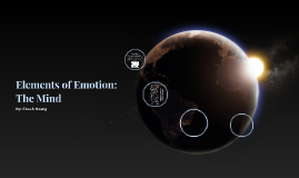Elements of Emotion: The Mind