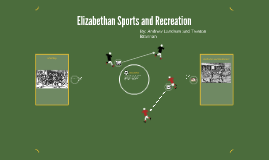 Elizabethan Sports and Recreation