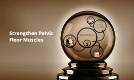 Copy of Strengthen Pelvic Floor Muscles