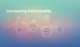 Increasing Indiviuality