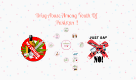 Copy of Drug Abuse Among Youth         Of Pakistan !!