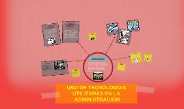 Copy of TECNOLOGIAS UTILIZADAS EN ADMINISTRACION