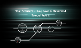 The Accusers - Roy Cohn & Reverend Samuel Parris
