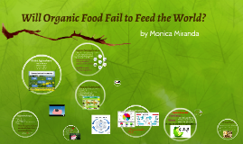 Will Organic Food Fail to Feed the World?