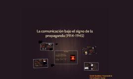 La comunicación bajo el signo de la propaganda (1914-1945)