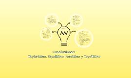 Conclusiones Taylorismo, Fayolismo, Fordismo y Toyotismo