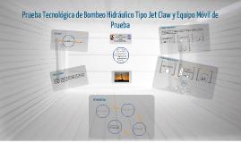 Copy of Prueba Tecnológica de Bombeo Hidráulico Jet Claw y Equipo Móvil de Prueba
