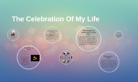 The Celebration Of My Life