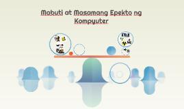 Mabuti at Masamang Epekto ng Kompyuter