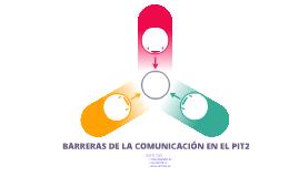 Barreras de la Comunicación en el PIT2