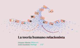 Copy of la teoria humano relacionista