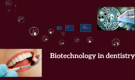 Biotechnology in dentistry