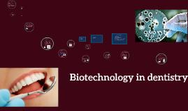 Biotechnology in dentistry