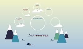 Les réserves