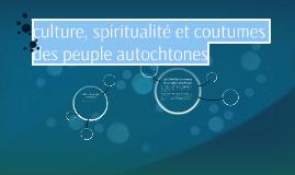 culture, spiritualité et coutumes des peuple autochtones