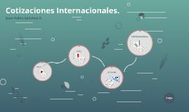 Cotizaciones Internacionales.