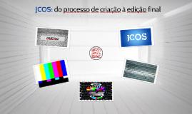 JCOS: do processo de criação à edição final