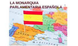 LA MONARQUIA PARLAMENTARIA ESPAÑOLA
