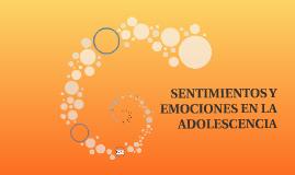 Copy of SENTIMIENTOS Y EMOCIONES EN LA ADOLESCENCIA