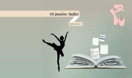 Mi pasión: Ballet