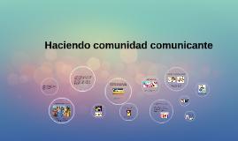 Haciendo comunidad comunicante