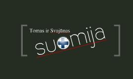 Suomija. Tomas ir Svajūnas