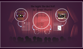 the night the bed fell A biographical sketch of author james thurber  high-water mark of my youth in  columbus, ohio, he wrote in the book, was the night the bed fell on my father.