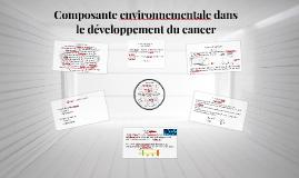 Composante environnementale dans le développement du cancer