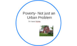 Poverty- Not just an