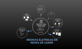 Copy of MEDIDAS ELETRICAS EN UN RED DE COBRE