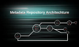 Metadata Repository Architechture