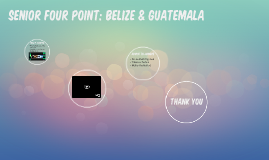 Senior Four Point: Belize & Guatemala