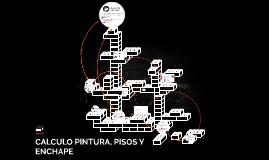 CALCULO PINTURA, PISOS Y ENCHAPE