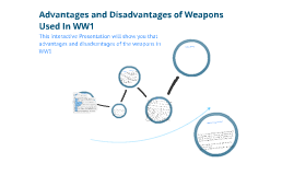 Copy of Advantages and disadvantages of weapons in WW1
