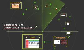 Copy of Scomporre una competenza digitale