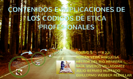 Copy of CONTENIDOS E IMPLICACIONES DE LOS CODIGOS DE ETICA PROFESIONALES