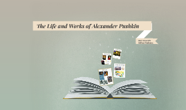 The Life and Works of Alexander Pushkin