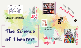 The Science of Theatre