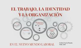 EL TRABAJO, LA IDENTIDAD Y LA ORGAIZACIÓN