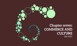 Chapter seven: COMMERCE AND CULTURE