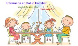 Módulo II: Enfermería en Salud Familiar
