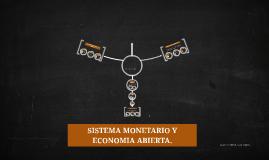 SISTEMA MONETARIO Y ECONOMIA ABIERTA.
