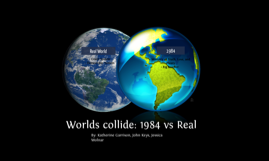 Worlds collide: 1984 and Real