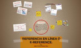 Copy of REFERENCIA EN LÍNEA O E-REFERENCE