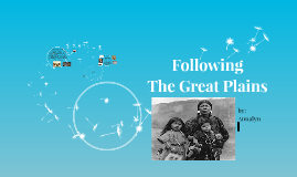 Following The Great Plains Indians