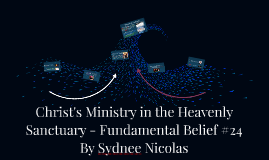 Christ's Ministry in the Heavenly Sanctuary - Fundamental Be