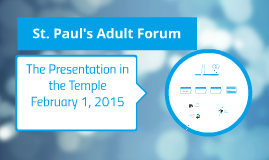 Presentation in the Temple - January 25, 2015