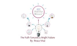 The Path Towards a Bright Future