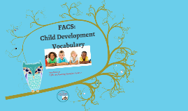 child dev. vocabulary for FACs